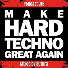 Make Hardtechno Great Again Mixed By Sutura