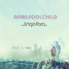 Find A Way (AprilFoolChild x Trigo Fare)