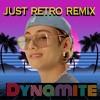 Dynamite - BTS (Just Retro Remix)
