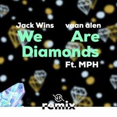 We Are Diamonds Ft. MPH [vaan Alen REMIX]