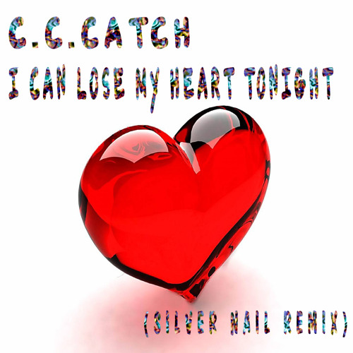 C.C.Catch - I Can Lose My Heart Tonight (Silver Nail Radio edit)