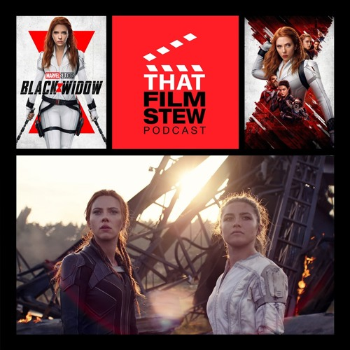 That Film Stew Ep 296 - Black Widow (Review)
