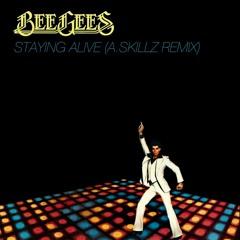 Staying Alive (A.Skilz Remix)