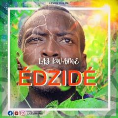 EDZIDE - LAZ QWAME