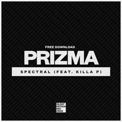 Free Download | Prizma - Spectral (Ft. Killa P)