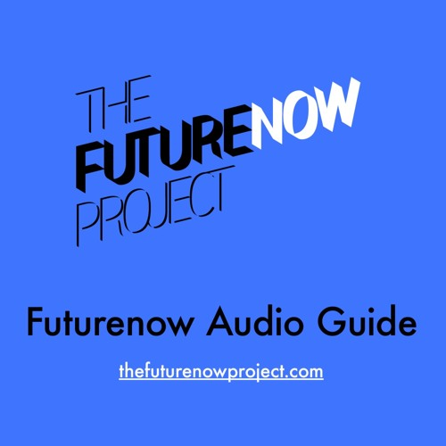 The Futurenow Project Audio Guides, Sonia's (voice only)
