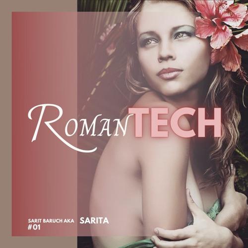| ROMANTECH #01 | Sarit Baruch AKA SariTa