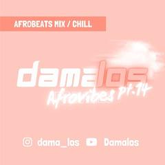 Afrovibes pt.14 by Damalos | AFROBEATS MIX 2021 (ft. NSG | AG BABY | BURNA BOY | PHEELZ)