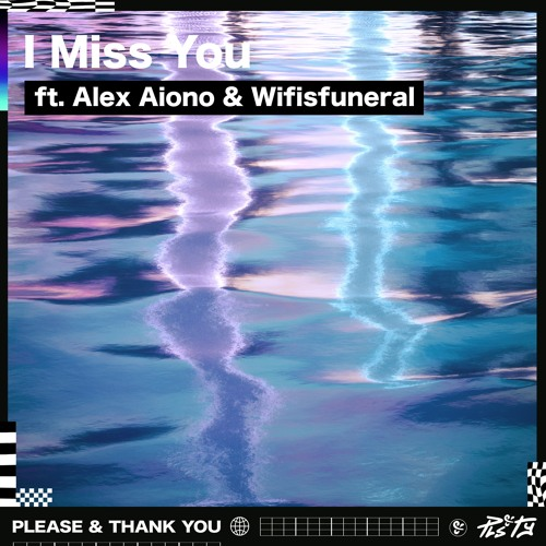 PLS&TY - I Miss You (ft. Alex Aiono & Wifisfuneral)