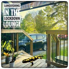 Yellow Salamand'r - Languishing In The Lockdown Lounge