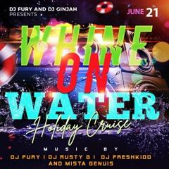Whine On Water 21.06.21 (Live Audio) @datfreshkidd @_djfury @mistagenius85 @djrustyg