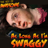 """As Long as I'm Swaggy (Parody of Justin Bieber's """"As Long as You Love Me"""")"""