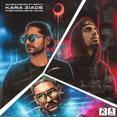 Kara Ziade ft. Pishro & Erfan