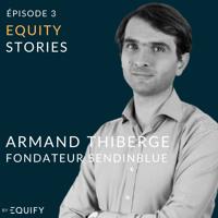 Equity Stories avec Armand Thiberge de Sendinblue