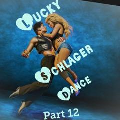 Lucky Schlager Dance - Part 12 (Mai 2021)