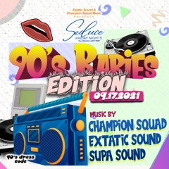 SEDUCE FRIDAY NIGHTS (SEPT. 17TH 2021) 90'S BABIES (CHAMPION SQUAD + EXTATIC + SUPA SOUND)