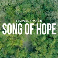 Song of Hope - Praveen Francis