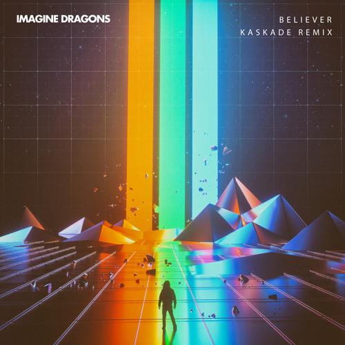 Download Believer (Kaskade Remix)