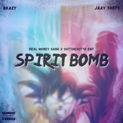SPIRIT BOMB (Brazy X Jaay Sheps)
