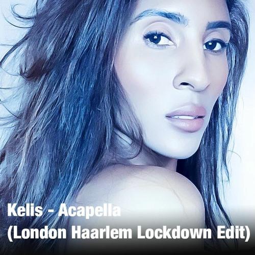 Kelis - Acapella (London Haarlem Lockdown Edit)