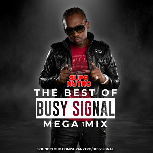 "SUPA NYTR0: ""Best of BUSY SIGNAL' (Mix)"