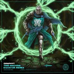 Graphyt - Time Machine (Equator Remix)