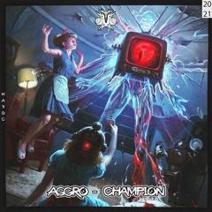 Aggro - Champion