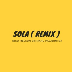 Sola ( Remix )  Montano, Ft. Beéle, Totoy El Frío, Nico Melcon Dj, Manu Paladini Dj