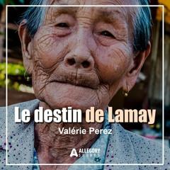 LE DESTIN DE LAMAY