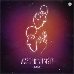 DANE - Wasted Sunset