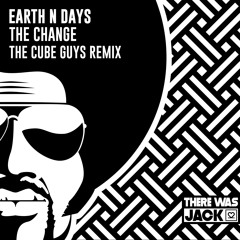 Earth N Days - The Change (The Cube Guys Remix)
