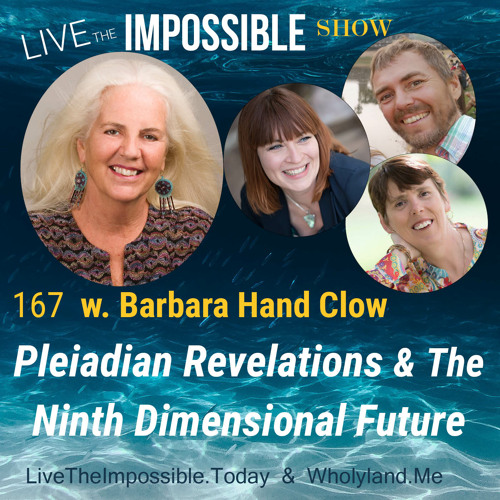 167 w. Barbara Hand Clow: Pleiadian Revelations and The Ninth Dimensional Future