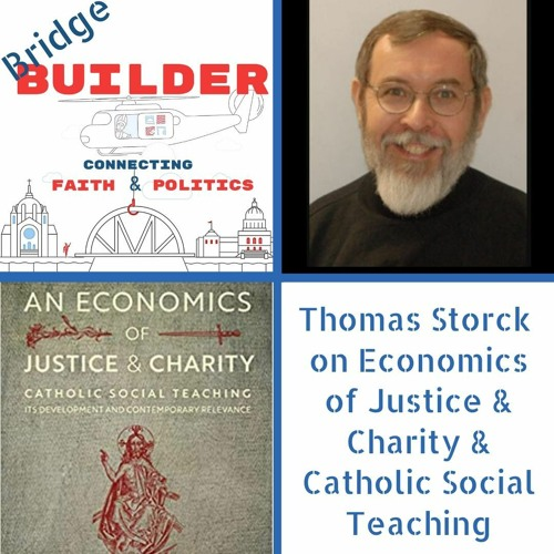 Thomas Storck on Economics of Justice and Charity, and Catholic Social Teaching