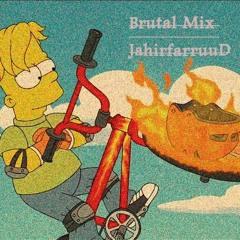Brutal Mix JahirfarruuDj