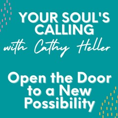 Open the Door to a New Possibility - Your Soul's Calling After Party Series