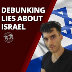 Debunking Lies About Israel