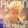 Call Your Girlfriend (Kaskade Remix)