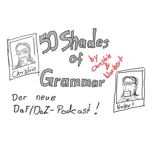 50 Shades of Grammar by Christin & Norbert Teil 1 Die Leidenschaft