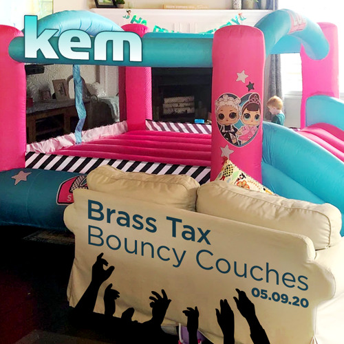 kem : Live @ Brass Tax Bouncy Couches 05.09.20