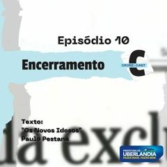 CRONI-CAST   Episódio 10 - Encerramento