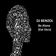 Dj Benzol - Be Alone (Ext Vers)