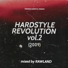 Throwback Hardstyle: HARDSTYLE REVOLUTION Vol. 2 (mixed By RAWLAND) (2009)
