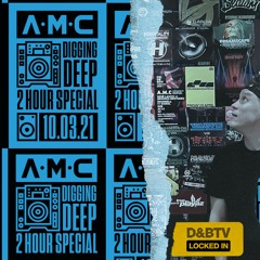 A.M.C - Digging Deep 2 Hour Special