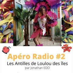 Apéro Radio #2 - Les Antilles de Loulou des Îles