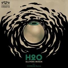 HRM018 Ullivers Reisen - H2O (OORBAN Remix)