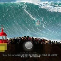 Sons Anthropocènes LA VAGUE DE NAZARE + Scénario ECO CERTIF - Une Production EUL & RBW
