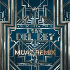 Lana Del Rey - Young and Beautiful (MUAZ Remix)
