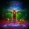 Astrix - Beyond The Senses (Bliss Remix) - Out Now!