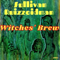 Witches' Brew (with RUIZZOIDMAN)