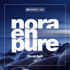 Nora En Pure - Life On Hold